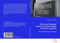 Gifted and Talented Hispanic Limited English Proficient Students的封面