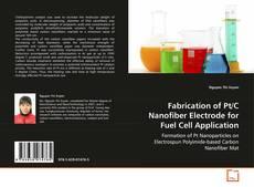 Fabrication of Pt/C Nanofiber Electrode for Fuel Cell Application kitap kapağı
