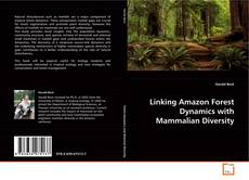 Bookcover of Linking Amazon Forest Dynamics with Mammalian Diversity