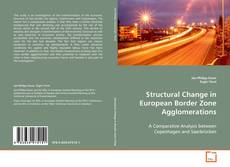 Bookcover of Structural Change in European Border Zone Agglomerations