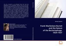 Обложка Frank Macfarlane Burnet and the Nature of the Bacteriophage, 1924-1937