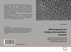 Capa do livro de Übertragung von Freiberuflersozietäts- anteilen