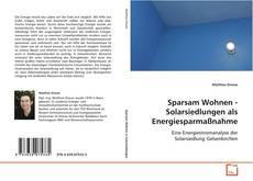 Borítókép a  Sparsam Wohnen - Solarsiedlungen als Energiesparmaßnahme - hoz