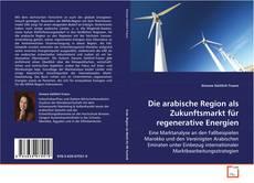 Copertina di Die arabische Region als Zukunftsmarkt für regenerative Energien