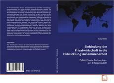 Einbindung der Privatwirtschaft in die Entwicklungszusammenarbeit kitap kapağı