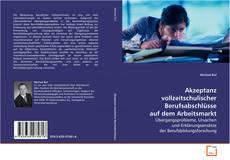 Bookcover of Akzeptanz vollzeitschulischer Berufsabschlüsse auf dem Arbeitsmarkt