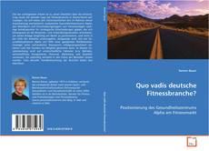 Bookcover of Quo vadis deutsche Fitnessbranche?