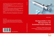 Bookcover of Biodegradable in Situ Microparticles for Sustained Protein Delivery