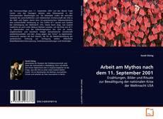 Bookcover of Arbeit am Mythos nach dem 11. September 2001