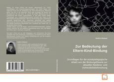 Capa do livro de Zur Bedeutung der Eltern-Kind-Bindung