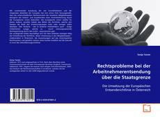 Bookcover of Rechtsprobleme bei der Arbeitnehmerentsendung über die Staatsgrenze