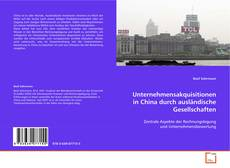 Bookcover of Unternehmensakquisitionen in China durch ausländische Gesellschaften