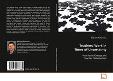 Bookcover of Teachers' Work in Times of Uncertainty