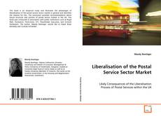 Bookcover of Liberalisation of the Postal Service Sector Market
