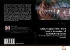 Bookcover of A New Approach for Blind Source Separation of Convolutive Sources