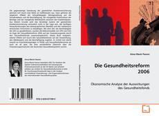 Bookcover of Die Gesundheitsreform 2006