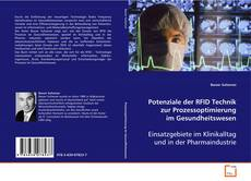 Potenziale der RFID Technik zur Prozessoptimierung im Gesundheitswesen kitap kapağı