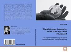 Bookcover of Globalisierung: Ansprüche an die Führungsarbeit im Ausland