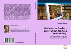 Bookcover of Mathematics Teachers' Beliefs about Teaching and Learning