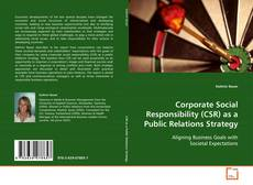 Обложка Corporate Social Responsibility (CSR) as a Public Relations Strategy