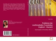 Bookcover of Probleme der multimedialen Translation Englisch - Deutsch