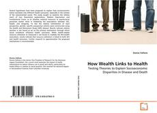 Bookcover of How Wealth Links to Health