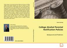 Bookcover of College Alcohol Parental Notification Policies