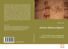 Bookcover of Victims Without Rights?