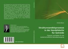 Bookcover of Strukturwandelsprozesse in der Handelskette für Getreide