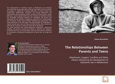 Bookcover of The Relationships Between Parents and Teens
