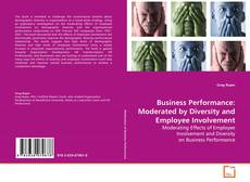 Bookcover of Business Performance: Moderated by Diversity and Employee Involvement