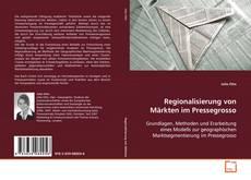 Bookcover of Regionalisierung von Märkten im Pressegrosso