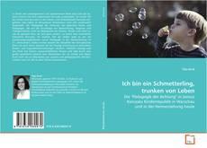 Bookcover of Ich bin ein Schmetterling, trunken von Leben