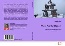 Bookcover of Where Are Our Stories?