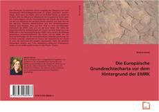 Buchcover von Die Europäische Grundrechtecharta vor dem Hintergrund der EMRK