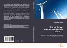 Couverture de Die Förderung erneuerbarer Energie in der EU