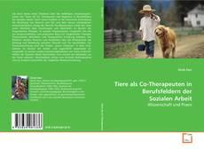 Borítókép a  Tiere als Co-Therapeuten in Berufsfeldern der Sozialen Arbeit - hoz