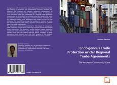 Buchcover von Endogenous Trade Protection under Regional Trade Agreements