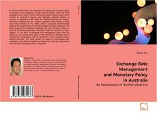 Couverture de Exchange Rate Management and Monetary Policy in Australia