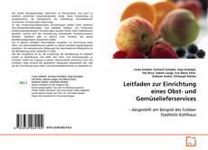 Обложка Leitfaden zur Einrichtung eines Obst- und Gemüselieferservices