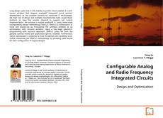 Bookcover of Configurable Analog and Radio Frequency Integrated Circuits