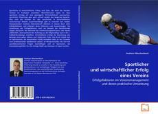 Copertina di Sportlicher und wirtschaftlicher Erfolg eines Vereins