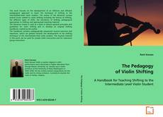 Couverture de The Pedagogy of Violin Shifting
