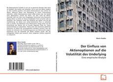 Bookcover of Der Einfluss von Aktienoptionen auf die Volatilität des Underlying