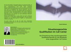 Bookcover of Situationsgerechte Qualifikation im Call Center
