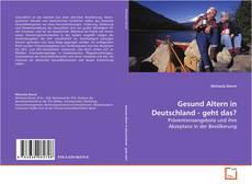 Gesund Altern in Deutschland - geht das? kitap kapağı