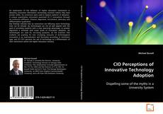 Bookcover of CIO Perceptions of Innovative Technology Adoption