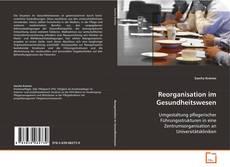 Buchcover von Reorganisation im Gesundheitswesen