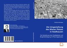 Copertina di Die Umgestaltung des Wiener Platzes in Haidhausen