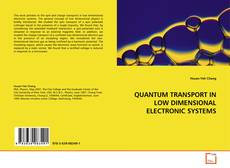 QUANTUM TRANSPORT IN LOW DIMENSIONAL ELECTRONIC SYSTEMS的封面
